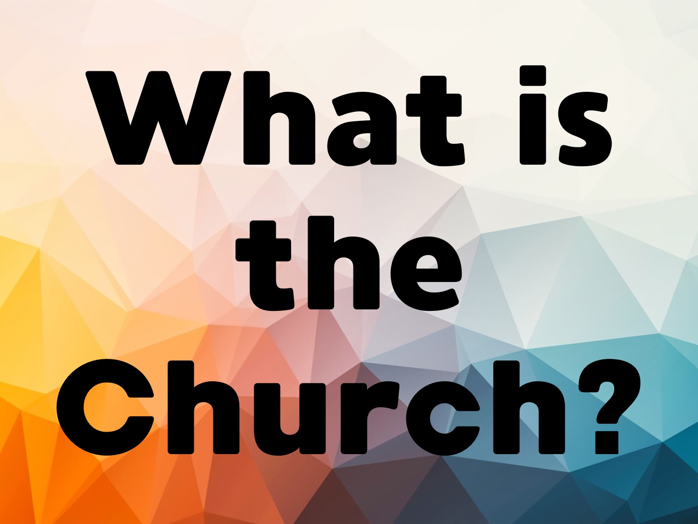 What is the church? (part 2)