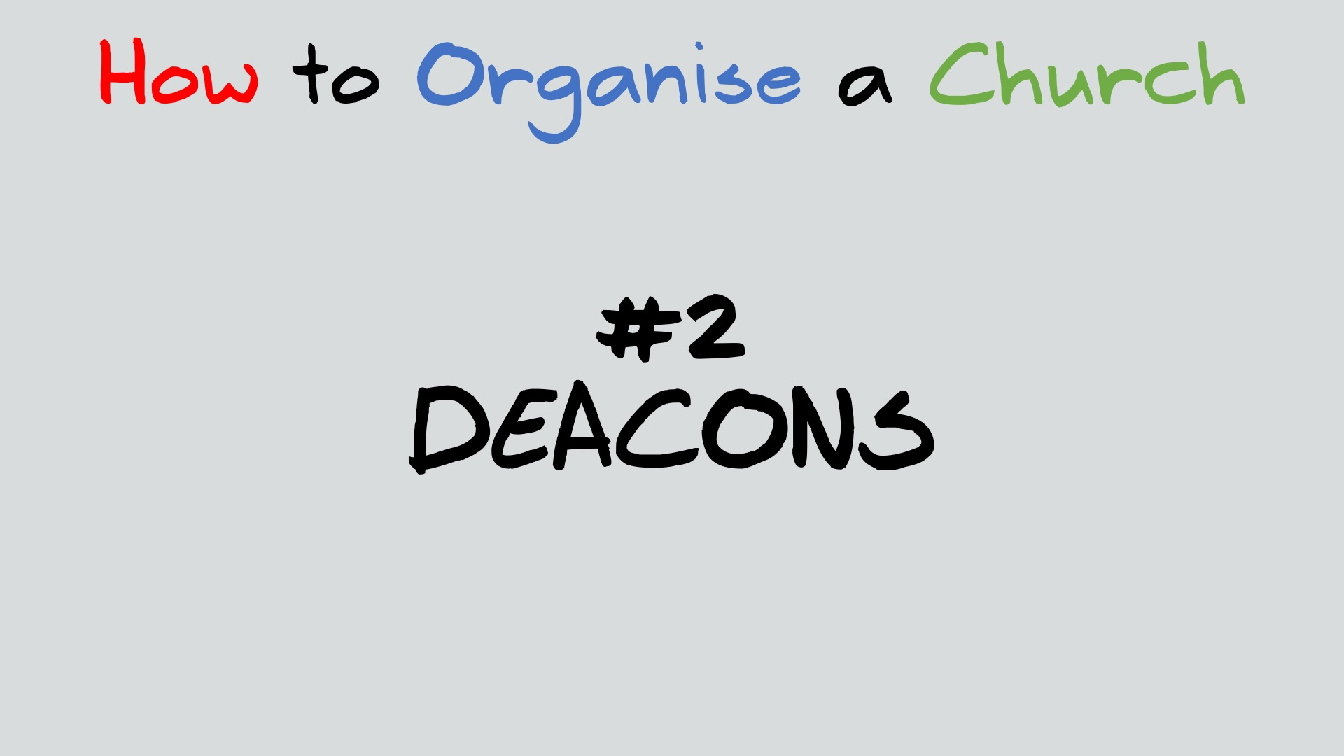 How to organise a church – Deacons