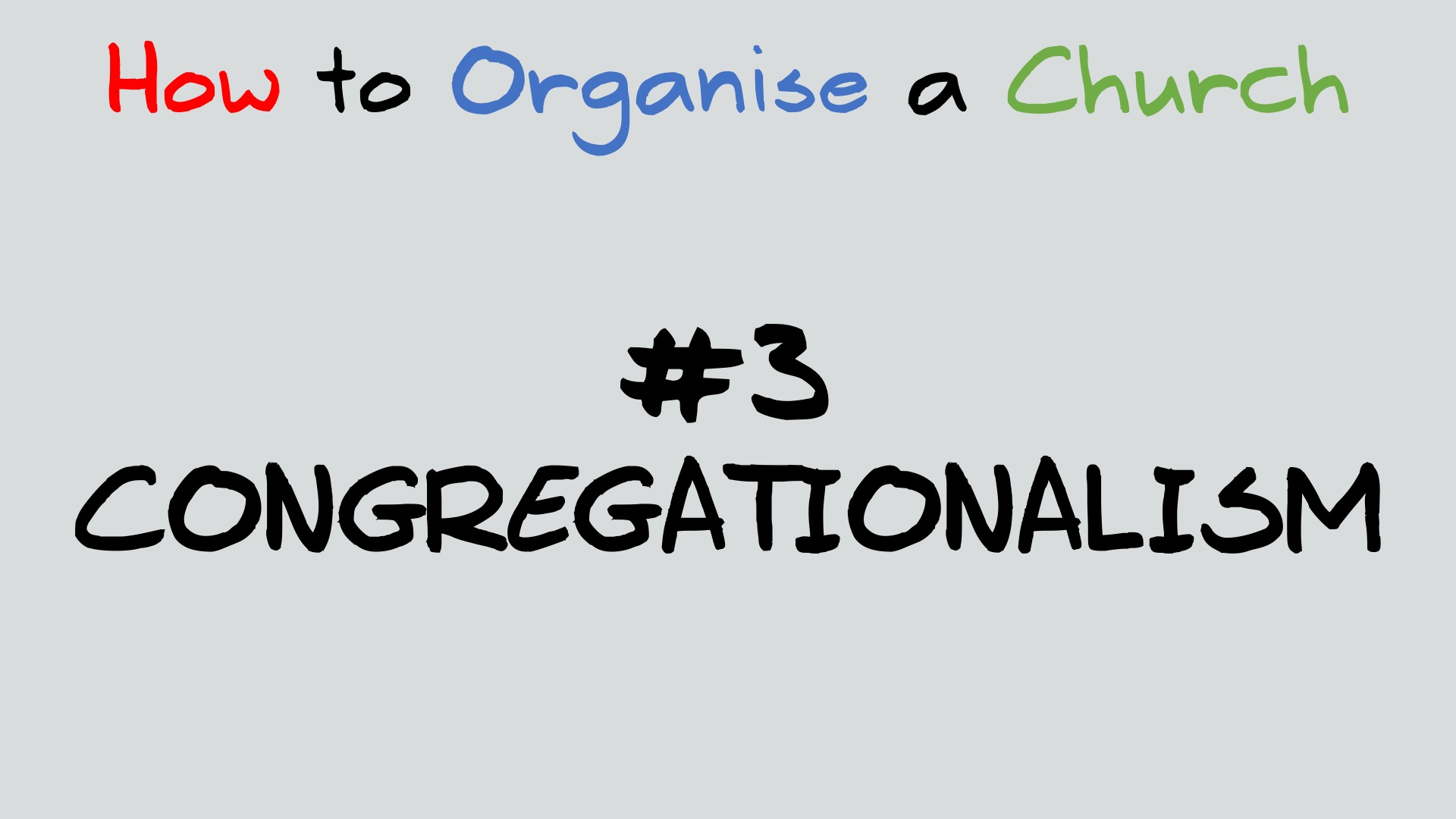 How to organise a church – Congregationalism