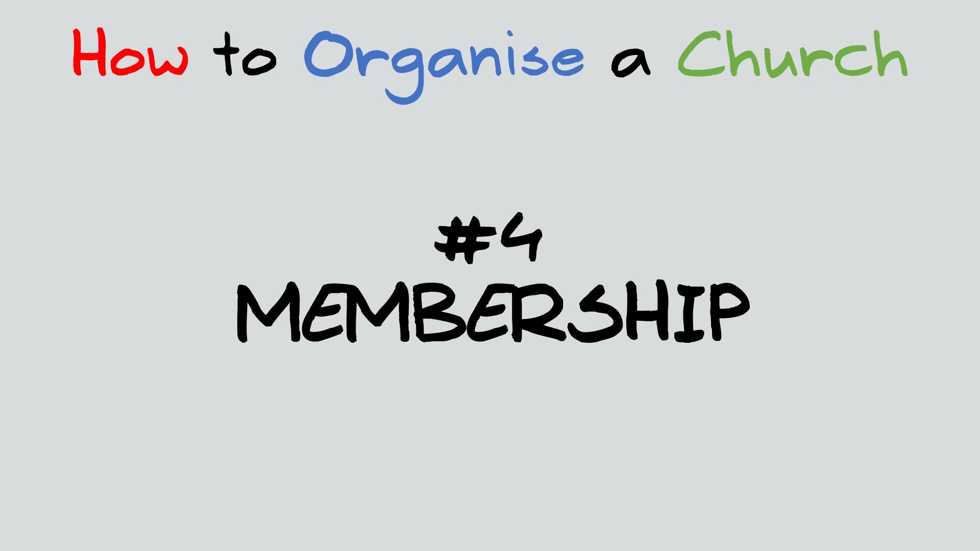 How to organise a church – Membership